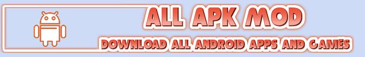 All Apk Mod